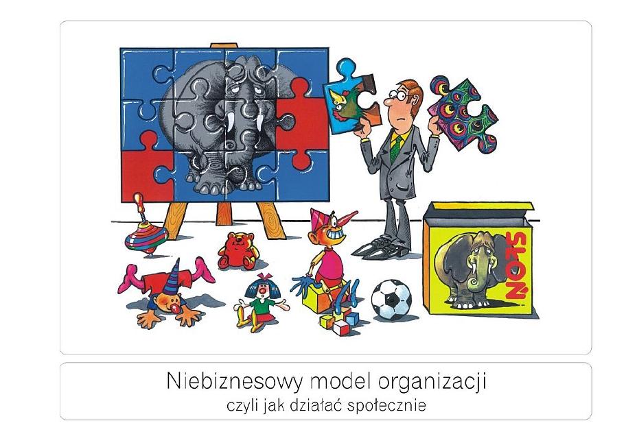 Niebiznesowy model organizacji, czyli jak działać społecznie